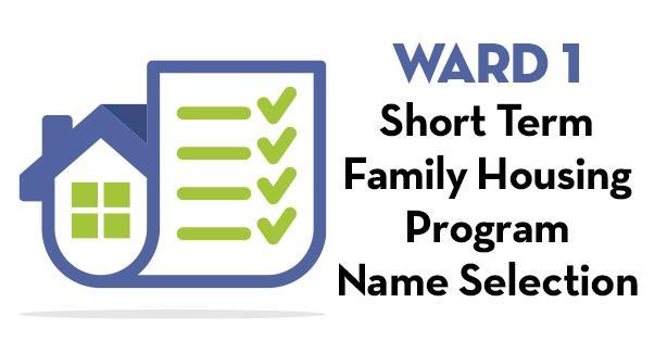 Ward 1- Short Term Family Housing Program Name Selection